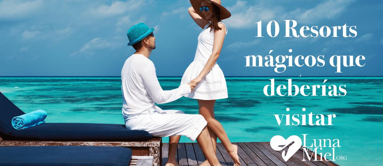 10 Resorts de ensueño donde deberías pasar tu Luna de Miel