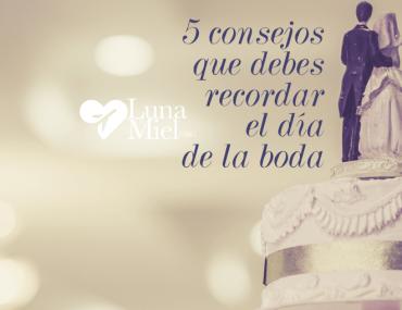 5 consejos que debes recordar el día de la boda