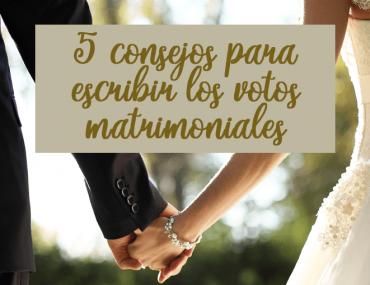 5 consejos para escribir los votos matrimoniales