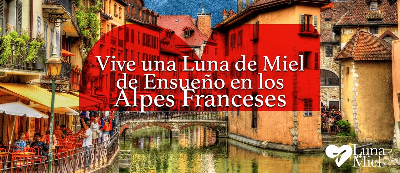 Vive una luna de miel de ensueño en los Alpes Franceses